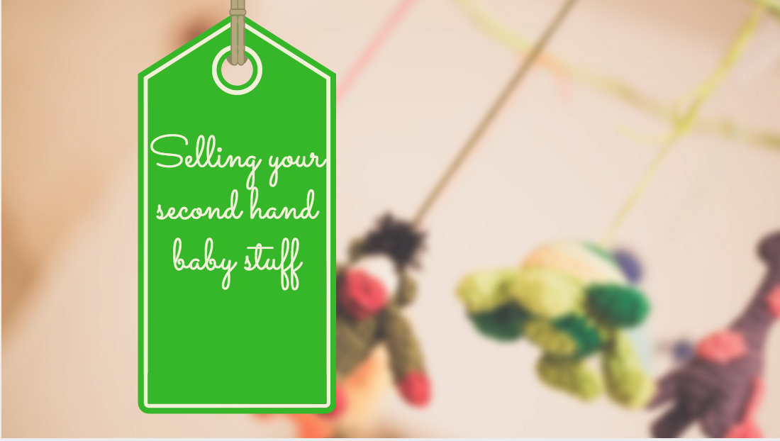how to sell second hand baby stuff